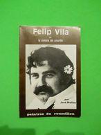 1977 Felip Vila Peintre Du Roussillon Par José Molina La Sombra Del Amarillo Imp Vallespir Ceret Catalunya - Art