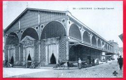 LIBOURNE - Le Marché Couvert - 33 - Libourne