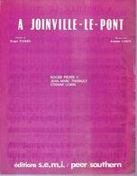 ROGER PIERRE & JEAN-MARC THIBAULT - Partitions -  A JOINVILLE-LE-PONT  - éditions S.E.M.I. ( PARTITION ) - Musique & Instruments