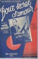 TINO ROSSI    - DOUX SECRET D'AMOUR - éditions  BEUSCHER   ( PARTITION ) - Musique & Instruments