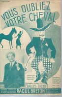 CHARLES TRENET   -  VOUS OUBLIEZ VOTRE CHEVAL  - éditions  RAOUL BRETON  ( PARTITION ) NARBONNE - Musique & Instruments