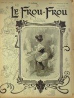 LE FROU FROU-1901-39-MISTI MEUNIER GUYDO VALLET GOTTLOB MALTESTE WELY BOUTEZ - Bücher, Zeitschriften, Comics
