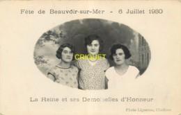 85 Beauvoir Sur Mer, Fête Du 6 Juillet 1930, La Reine Et Ses Demoiselles D'Honneur, Carte Pas Courante - Beauvoir Sur Mer