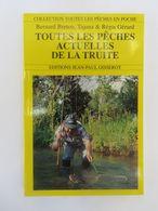 Toutes Les Pêches Actuelles De La Truite - Livres, BD, Revues