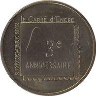 2013 MDP137 - PARIS - Le Carré D'encre 2 (3ème Anniversaire) / MONNAIE DE PARIS - Monnaie De Paris
