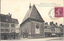 CPA Dreux Grande Rue Chapelle Saint-Jean Baptiste De L'Ancien Hôpital Construit Par Robert 1er - Dreux