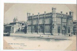 PALMA DE MALLORCA : La Lonja - Edicion Hauser Y Menet N°350 - Palma De Mallorca