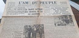 AMI DU PEUPLE 37/ GENEVE HONTE /CREATION SOCIETE CHEMINS DE FER /ESPAGNE GUERRE /CHINE NANKIN - Newspapers