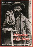 Paul Louis Rousset - Mémoires D'en Haut - Histoire Des Guides De Montagne Des Alpes Françaises Edit 1995 - Biographie
