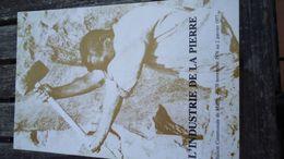 L'Industrie De La Pierre  De L'Ancien Régime à Nos Jours (  ATh - Maffle .. ) (voir Détails) - Culture
