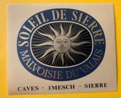 11582 -  Soleil De Sierre Malvoisie Caves Imesch Sierre - Etiketten