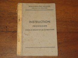LIVRET De 85 Pages :instructions Provisoires Pour Le Soldat Et Le Combattant 1946 - Equipement