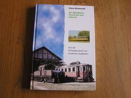 DIE ALBTALBAHN GESCHICHTE MIT ZUKUNFT Railways AVG Tram Tramways Karlsruhe RDA Lok Stadtbahn Chemin De Fer Train Gare - Books, Magazines, Comics