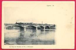 CPA Précurseur 69 LYON - Le Pont Du Chemin De Fer à Perrache (Train) - Lyon