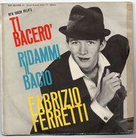 """Fabrizio Ferretti(1963)  """"Ti Bacerò  -  Ridammi Il Bacio"""" - Vinyl Records"""