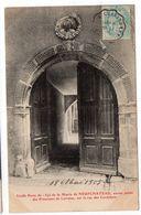 88 - Vieille Porte De 1594 De La Mairie De NEUFCHATEAU, Ancien Palais Des Princesses De Lorraine,...  - 1905  (H171) - Neufchateau