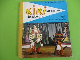 Les Albums Roses/KIRI Le Clown/MUSICIEN/Jean Image/ ORTF/Imprimeur Gibert-Clarey/TOURS/1968   PLR1 - Bücher, Zeitschriften, Comics