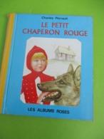 """Les Albums Roses/""""Le Petit Chaperon Rouge/Charles Perrault / Huguette Wolinetz/Imprimeur Gibert-Clarey/TOURS/1972   PLR6 - Bücher, Zeitschriften, Comics"""