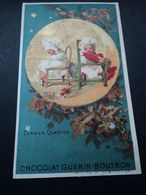 CH.010.  CHOCOLAT GUERIN-BOUTRON,    DERNIER  QUARTIER - Guérin-Boutron
