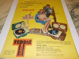 ANCIENNE  PUBLICITE DERNIER NE OSCAR  ELECTROPHONE  DE TEPPAZ 1958 - Musik & Instrumente