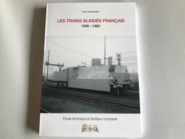 Les TRAINS BLINDÉS FRANÇAIS 1826 - 1962 - Histoire