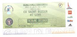 Ticket D'entrée Football Coupe De France - CO Saint-Dizier - RC Lens - 8 Janvier 2005 - Tickets D'entrée