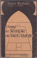 Dans Le Temple Du Dieu Rugby, De Roger Fournier (ailier Du C.S. Vienne). Préface De J. Etcheberry, International. - Sport