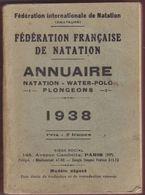 Fédération Française De Natation. Annuaire Natation-Water-Polo-Plongeons. 1938 - Sport