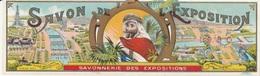 Étiquettes De Savon, De L'Exposition 1900 - Savon Des Expositions - ( 161 Mm X 38 Mm ) - Etichette