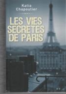 """""""""""  LES  VIES  SECRETES  DE  PARIS  """"""""  --  2015  --  .Katia  CHAPOUTIER.......Comme  NEUF..... - Geschiedenis"""