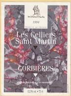 936 - ETIQUETTE LES CELLIERS SAINT MARTIN . CORBIERE . 11540 - ROQUEFORT DES CORBIERES . 1994 - Languedoc-Roussillon