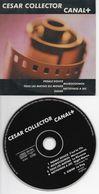 CESAR COLLECTOR - CANAL + - PÉDALE DOUCE - MICROCOSMOS - DIDIER - NETTOYAGE A SEC - TOUS LES MATINS DU MONDE - Soundtracks, Film Music