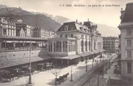 Montreux - La Gare Et Le Caux-Palace - VD Vaud