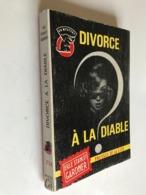 Collection UN MYSTÈRE N° 714    DIVORCE A LA DIABLE    ERLE STANLEY GARDNER    PRESSES DE LA CITE - 1964 - Presses De La Cité