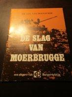 De Slag Van Moerbrugge - Door Luc Van Hoonacker -  Oostkamp  -  Tweede Wereldoorlog - Oostkamp
