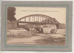 CPA - (55) COMMERCY - Mots Clés: Canal De L'Est, Chemin De Halage, écluse, Péniche, Pont Du Chemin De Fer De La Woëvre - Commercy