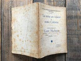Commandant MICHAUX La Mise En Valeur De Notre Colonie Conférence De 1911 + CARTE DEDICACE ENVOI Régionalisme Congo Belge - Culture