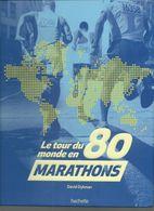 Le Tour Du Monde En 80 Marathons Par David Dybman Hachette 2014 - Sport
