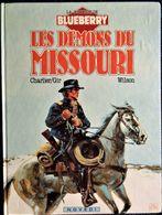 """Charlier / Gir / Wilson  - La Jeunesse De BLUEBERRY - N° 25 - """" Les Démons Du Missouri """" - NOVÉDI - ( E.O. 1985 )  . - Blueberry"""
