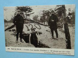 Militaria - Guerre 1914-15 -- Entrée D'un Tranchée D'Artillerie De 120 Décorée Par Nos Soldats - Guerre 1914-18