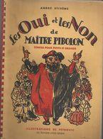 """""""Les Oui Et Les Non De Maître Pibolon""""  De André Stivène - Illustrations De Pétrovic. - Bücher, Zeitschriften, Comics"""