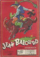 Jean Balourd D'après Andersen - La Petite Sirène - La Paquerette - Ce Que Le Vieux Fait Et Bien Fait - - Bücher, Zeitschriften, Comics