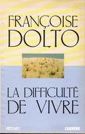 Françoise Dolto - La Difficulté De Vivre Edition Carrere 1986 - Psychologie/Philosophie