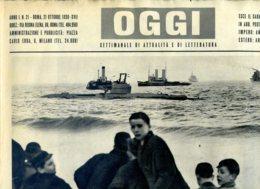 OGGI - ANNO I - N° 21 - 21 OTTOBRE 1939 - EMERSIONE DI UN SOTTOMATINO PER RIFORNIMENTI DAVANTI ALL'ISOLA DI WIGHT - War 1939-45