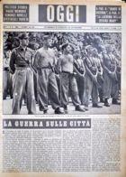 OGGI - ANNO II - N° 36 - 7 SETTEMBRE 1940 - VITA DI CAMPO DEI BATTAGLIONI DELLA G.I.L. IN MARCIA DALLA LIGURIA AL VENETO - Oorlog 1939-45