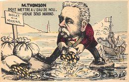 PERSONNAGES POLITIQUE-M. THOMSON, DOIT METTRE A L'EAU DE NOUVEAUX SOUS MARINS - Satirical