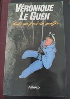 SEULE Au FOND Du GOUFFRE, Par Véronique Le Guen, éd. Arthaud 1989, état Neuf. - Sciences