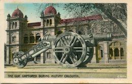 INDIA - The Gun Captured During Mutiny Calcutta - Inde
