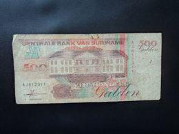 SURINAME : 500 GULDEN    9.7.1991    P 140    Presque TB - Surinam
