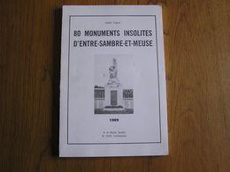 80 MONUMENTS INSOLITES D'ENTRE SAMBRE ET MEUSE Régionalisme Haut Le Astia Florennes Surice Niverlée Denée Flavion Yvoir - Culture